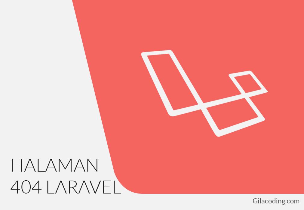 Membuat Halaman 404 Not Found pada Laravel 5.2