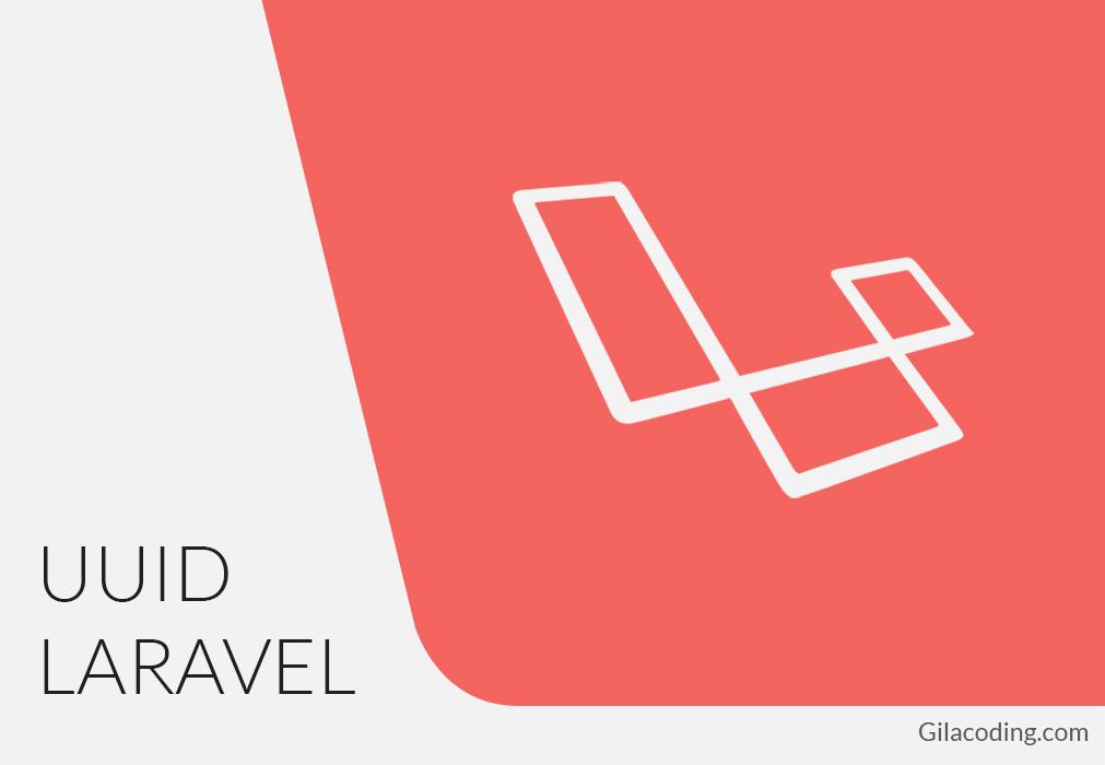 Belajar UUID (Universally unique identifier) pada Laravel