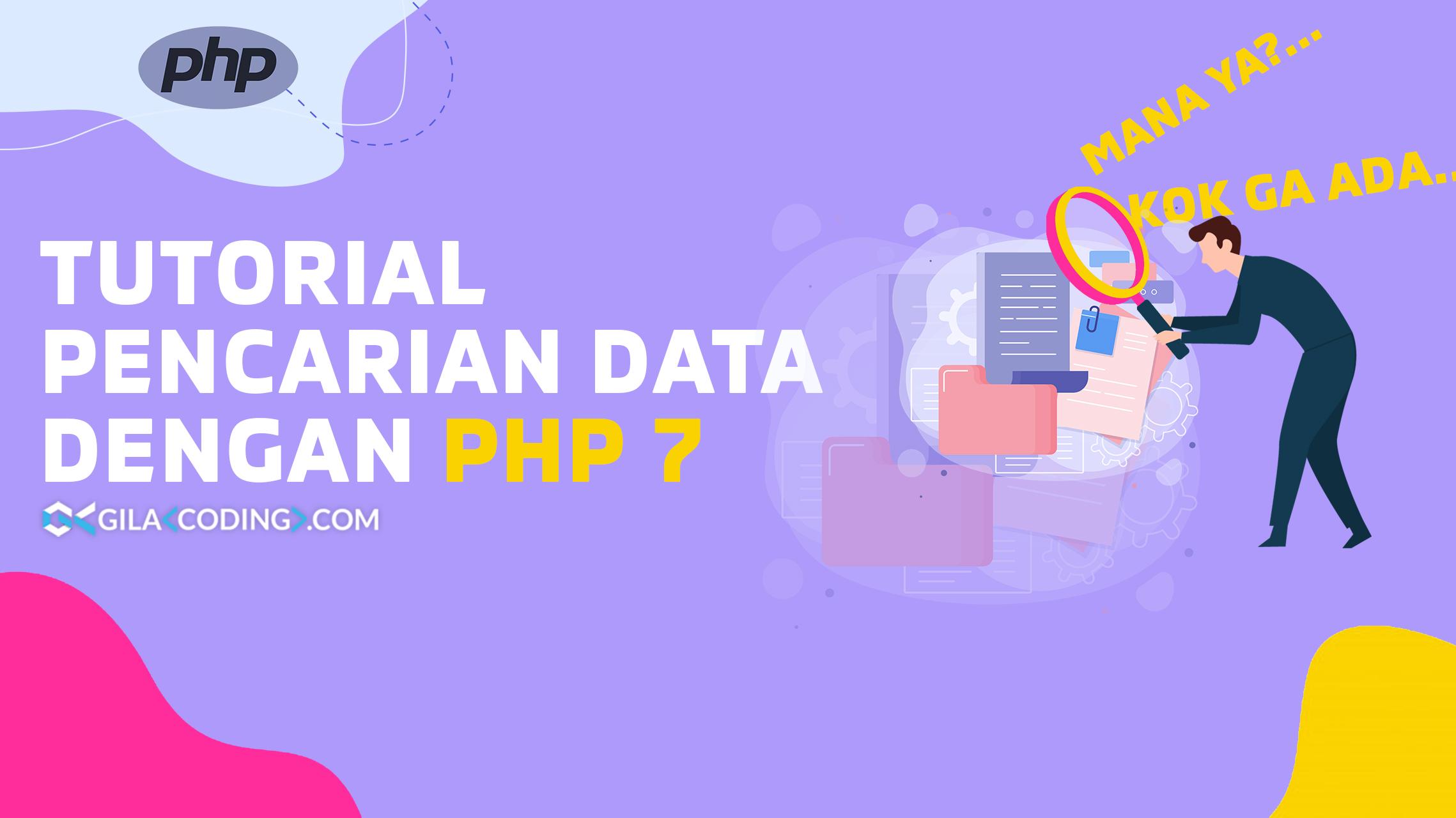 Tutorial Pencarian Data dengan PHP 7 dan MySQL Terbaru