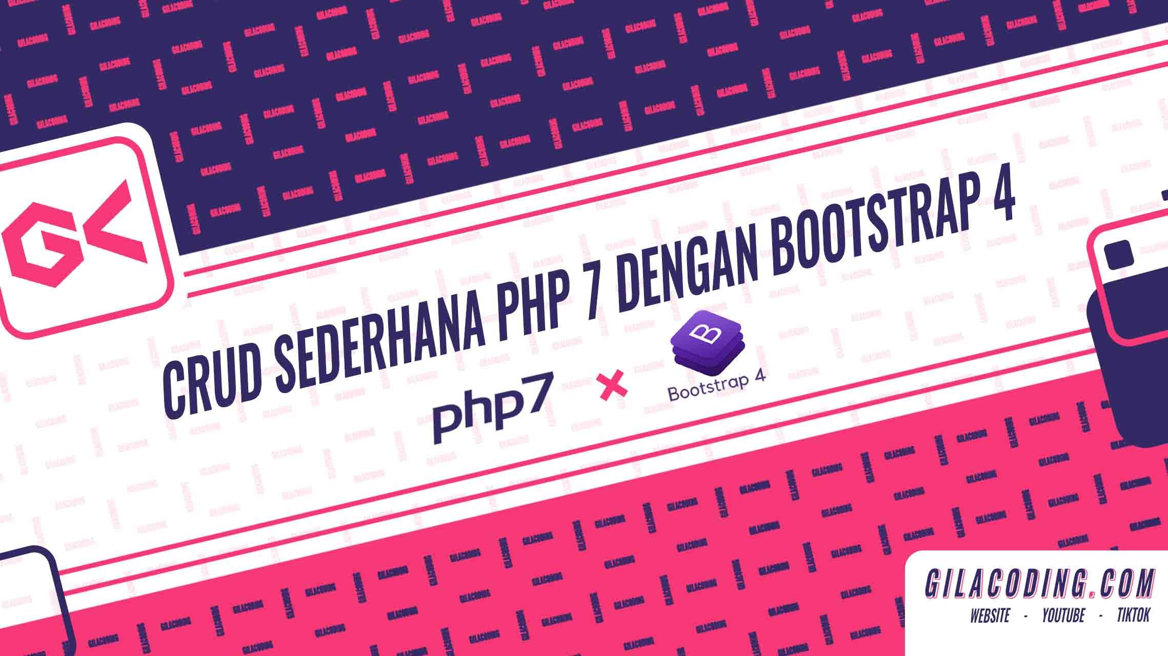 CRUD PHP 7 Sederhana dengan Bootstrap 4 - Tutorial Web