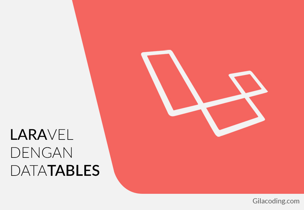 Tutorial Laravel dengan Datatables Part I
